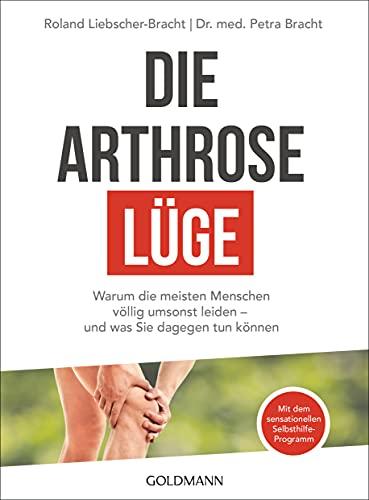 Die Arthrose-Lüge: Warum die meisten Menschen völlig umsonst leiden - und...